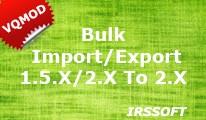 Bulk Import/Export 1.5.X/ 2.X  To  2.X(vqmod)