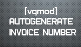 [vqmod] Autogenerate Invoice Number