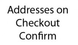 Addresses on Checkout Confirm