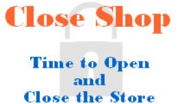 Close Shop (schedules for opening and closing th..