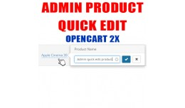 Admin quick edit product for OpenCart 1.5x, 2.x,..