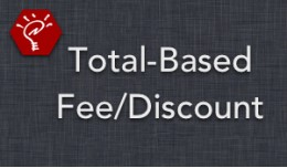 (1.5.x) Total-Based Fee/Discount