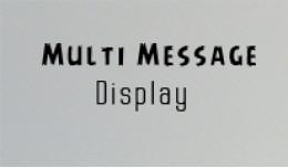 Multi Purpose Message Display