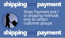 Shipping and Payment based on Customer Group