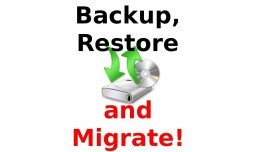 Backup, Restore and Migrate