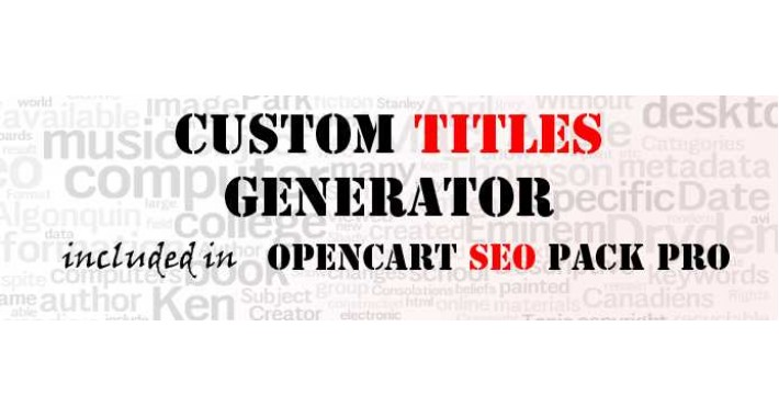 Custom Titles Generator (from Opencart SEO Pack PRO)
