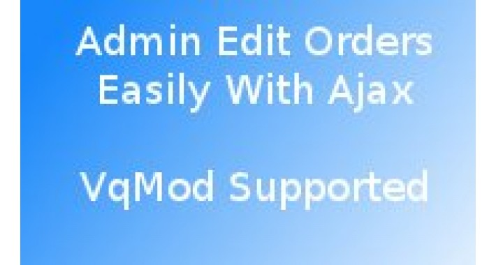 Ajax Admin Edit Orders, Prices and Totals [VQmod]