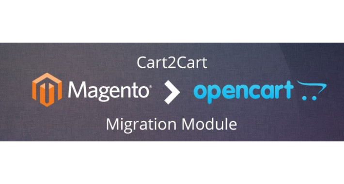 Cart2Cart: Magento to OpenCart Migration Module