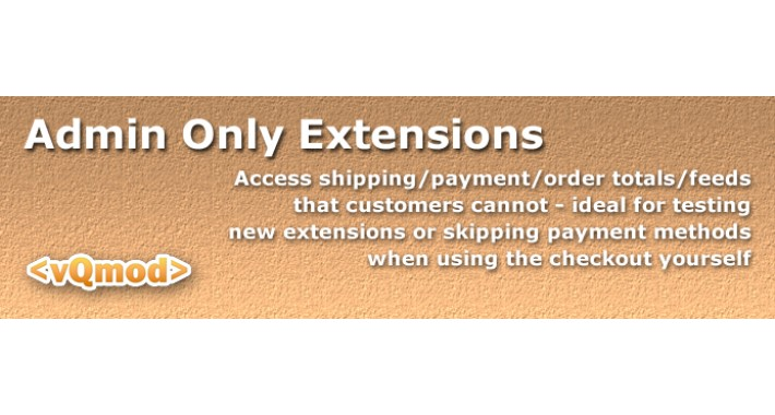 [VQMOD] Admin Only Extensions
