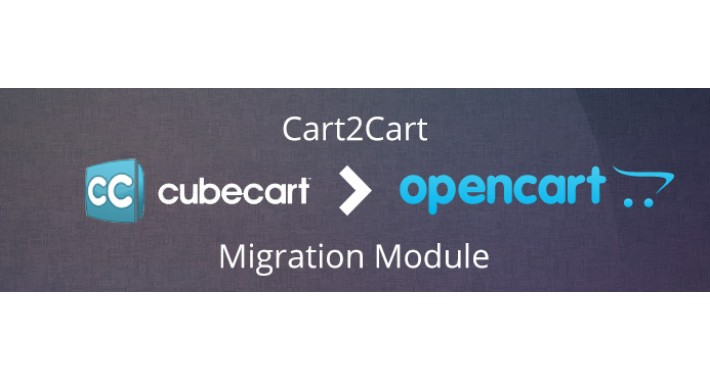 Cart2Cart: CubeCart to OpenCart Migration Module