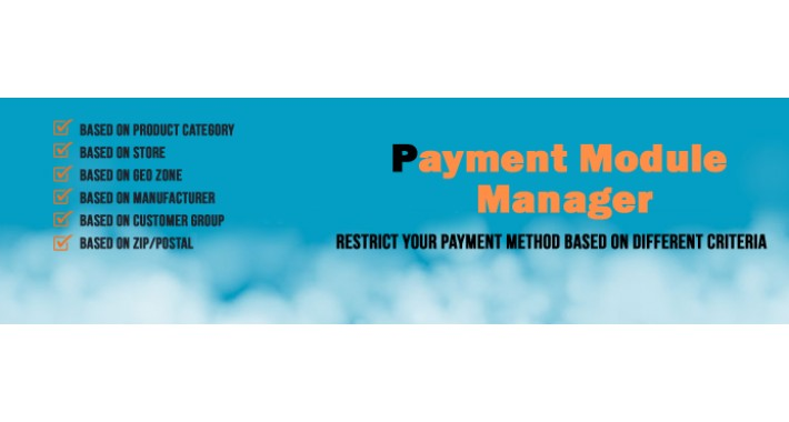 Payment Modules Manager (Restrict/Control payment methods)