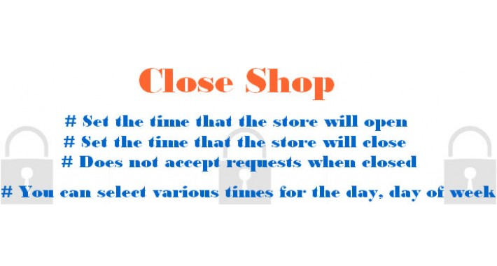 Close Shop (schedules for opening and closing the store)