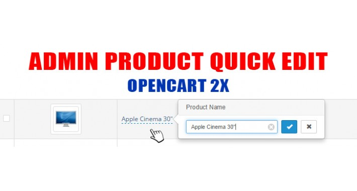 Admin quick edit product for OpenCart 1.5x, 2.x, 3.x