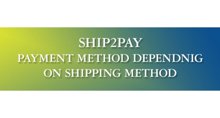 Ship2Pay - payment based on shipping