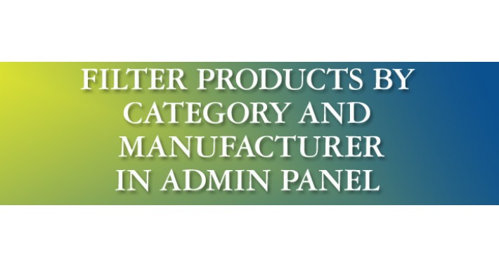 Filer Products by Category and Manufacturer in Admin Panel