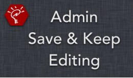 (1.5.x) Admin Save and Keep Editing