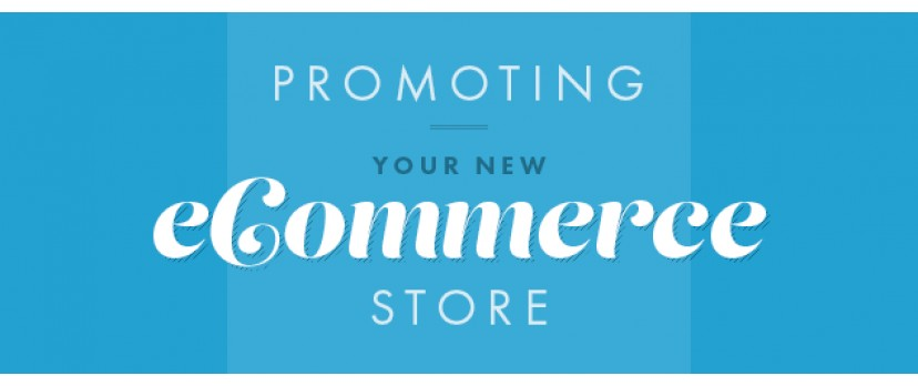 Promoting Your New eCommerce Store
