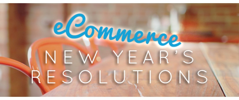 eCommerce New Year's Resolutions