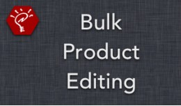 Bulk Product Editing