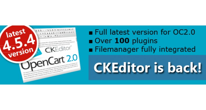 CKEditor is back! FULL++ Latest version 4.5.4 for OC2.0