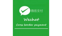 WeChat Cross border Payment (WeChat Global Payme..