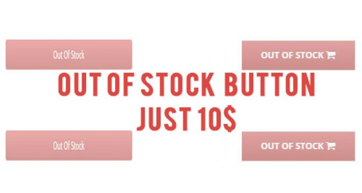 [NEW] Out of Stock/ Disabled Add to Cart Button All Website 10$