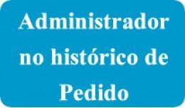 Administrador no histórico do pedido (Admin ord..