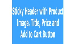 Sticky Header with Add to Cart Button on Product..