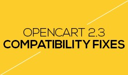 OpenCart 2.3 Compatibility Fixes