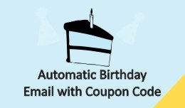 Automatic Birthday Email with Coupon Code