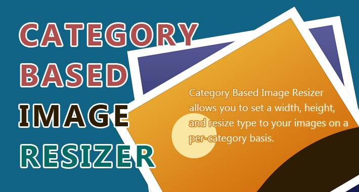 Category-Based Image Resizer - Resize your images per category