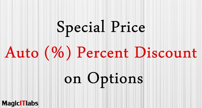 Options Price Auto Percent (%) Discount on Special Price