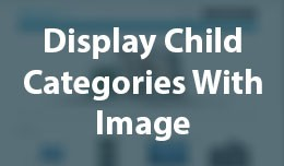 Display Child Category With Image Thumbnail