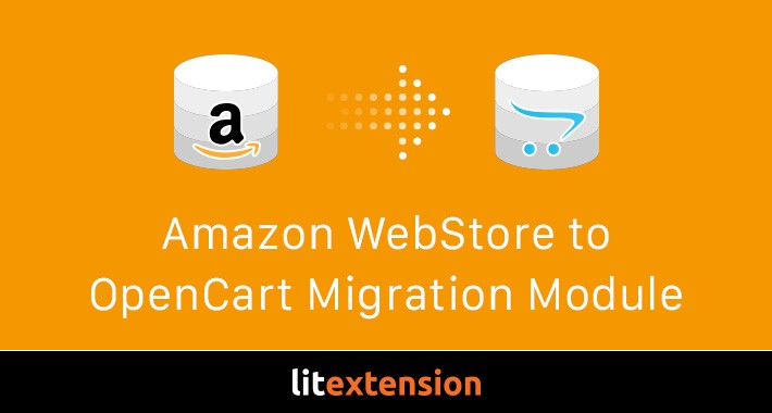 LitExtension: Amazon WebStore to OpenCart Migration