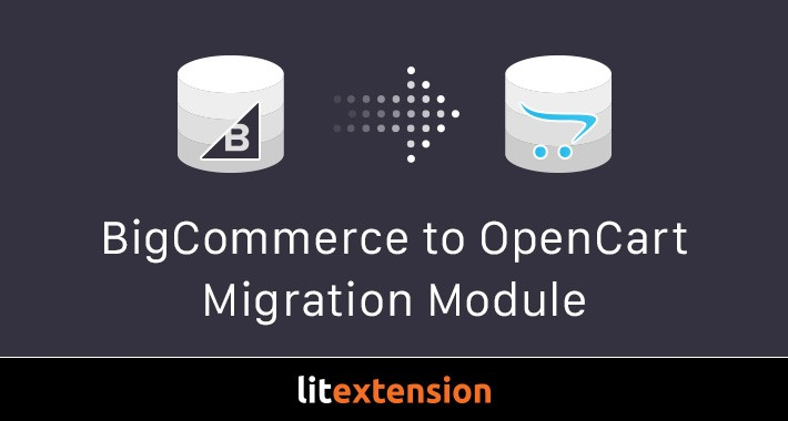 LitExtension: BigCommerce to OpenCart Migration