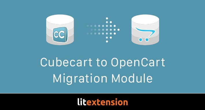 LitExtension: CubeCart to OpenCart Migration Module
