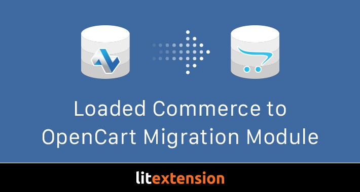 LitExtension: Loaded Commerce to OpenCart Migration Module