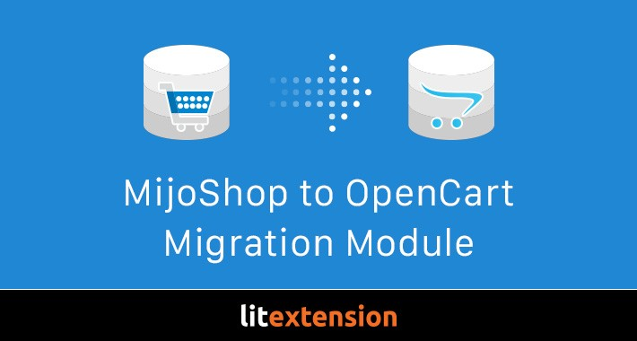 LitExtension: MijoShop to OpenCart Migration Module