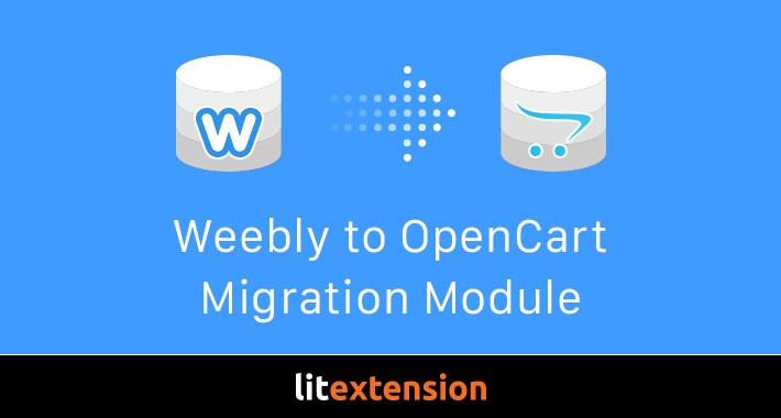 LitExtension: Weebly to OpenCart Migration