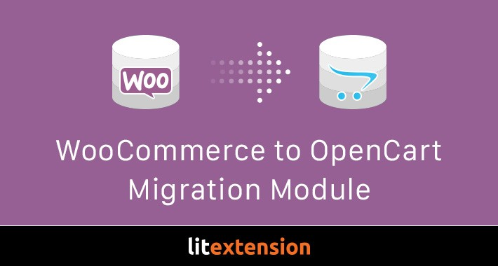 LitExtension: WooCommerce to OpenCart Migration