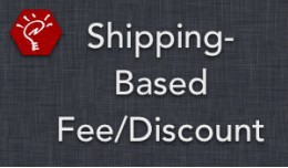 (2.x/3.x) Shipping-Based Fee/Discount