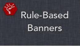 (2.x/3.x) Rule-Based Banners