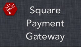 (2.x/3.x) Square Payment Gateway