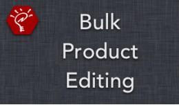 (2.x/3.x) Bulk Product Editing