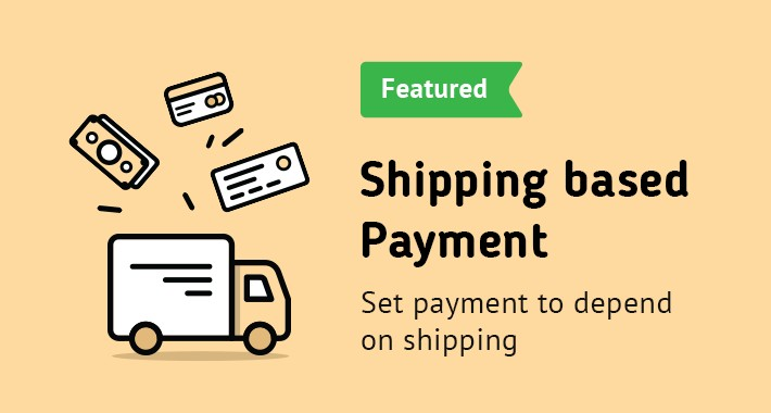 Shipping based Payment (Set Payment to Depend on Shipping)