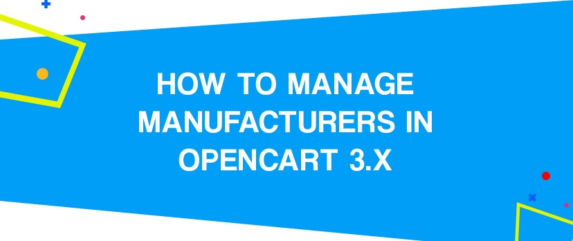 What is new in OpenCart: How to Manage Manufacturers in OpenCart 3.x
