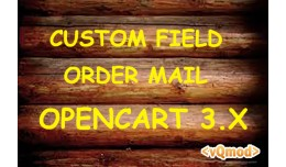 Custom Field Order Mail Opencart 3.X
