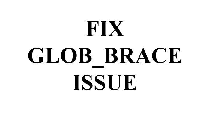 Fix GLOB_BRACE