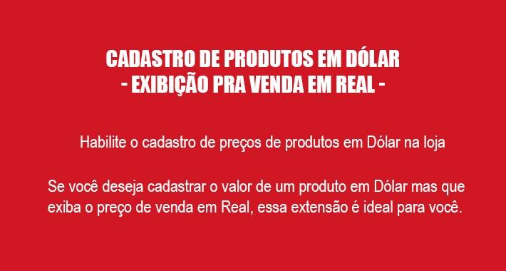 Cadastro de Produtos em Dólar (Exibição pra venda em Real)