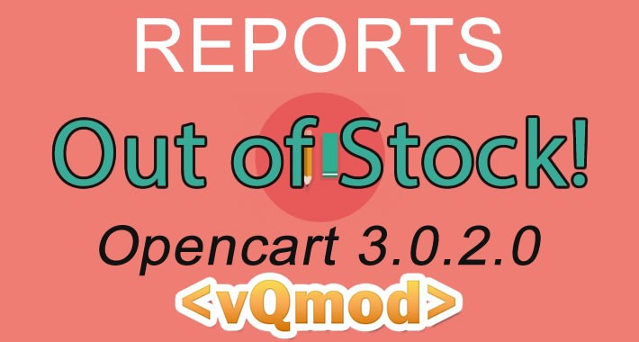 Out of Stock Report - VQMOD - v3.0.2.0